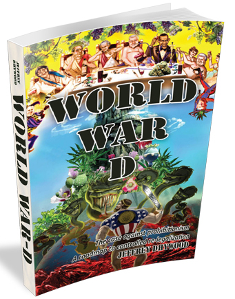Picture of the book World War D: The Case Against Prohibitionism - Roadmap to Controlled Re-legalization