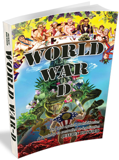 World War D – The Case against prohibitionism, roadmap to controlled re-legalization